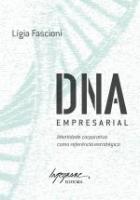 DNA EMPRESARIAL - IDENTIDADE CORPORATIVA COMO REFE