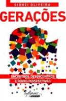 GERACOES - ENCONTROS, DESENCONTROS E NOVAS PERSPEC