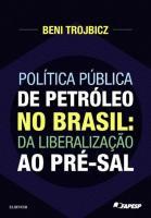 POLITICA PUBLICA DE PETROLEO NO BRASIL - DA LIBERA