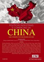 POLITICAS INDUSTRIAIS E COMERCIAIS DA CHINA