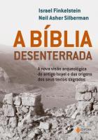 BIBLIA DESENTERRADA, A - A NOVA VISAO ARQUEOLOGICA