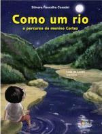 COMO UM RIO, O PERCURSO DO MENINO CORTEZ