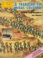 TRABALHO EM MINAS COLONIAL, O