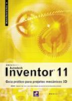 AUTODESK INVENTOR 11 - GUIA PRATICO PARA PROJETOS