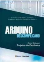 ARDUINO DESCOMPLICADO - COMO ELABORAR PROJETOS DE