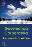 GOVERNANCA CORPORATIVA - UM MODELO BRASILEIRO