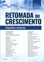RETOMADA DO CRESCIMENTO - DIAGNOSTICO E PROPOSTAS