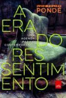 ERA DO RESSENTIMENTO, A