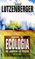 MANUAL DE ECOLOGIA - DO JARDIM AO PODER - V. 01
