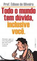 TODO O MUNDO TEM DUVIDA, INCLUSIVE VOCE.