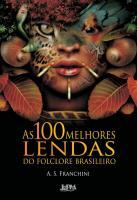 100 MELHORES LENDAS DO FOLCLORE BRASILEIRO