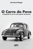 CARRO DO POVO,  O - A BIOGRAFIA DO MAIS POPULAR DO