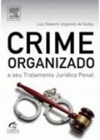 CRIME ORGANIZADO E SEU TRATAMENTO JURIDICO PENAL