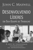 DESENVOLVENDO LIDERES EM SUA EQUIPE DE TRABALHO -