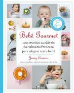 BEBE GOURMET - 100 RECEITAS SAUDAVEIS DA CULINARIA