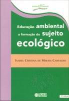 EDUCACAO AMBIENTAL - A FORMACAO DO SUJEITO ECOLOGI