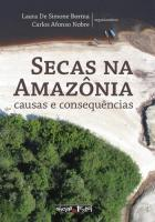 SECAS NA AMAZONIA - CAUSAS E CONSEQUENCIAS