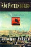 SAO PETERSBURGO - UMA HISTORIA CULTURAL