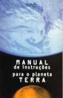 MANUAL DE INSTRUCOES PARA O PLANETA TERRA