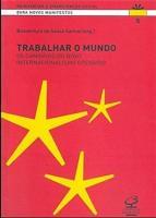 TRABALHAR O MUNDO - OS CAMINHOS DO NOVO INTERNACIO
