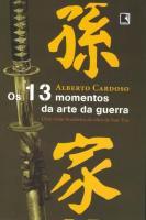 13 MOMENTOS DA ARTE DA GUERRA, OS