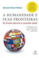HUMANIDADE E SUAS FRONTEIRAS, A - DO ESTADO SOBERA