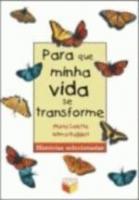 PARA QUE MINHA VIDA SE TRANSFORME - TEXTOS SELECIO