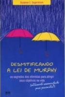 DESMITIFICANDO A LEI DE MURPHY