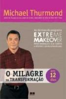 MILAGRE DA TRANSFORMACAO EM 12 DIAS, O
