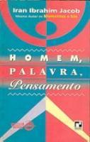 HOMEM, PALAVRA, PENSAMENTO