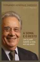 SOMA E O RESTO, A - UM OLHAR SOBRE A VIDA AOS 80 A