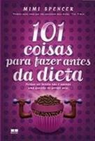 101 COISAS PARA FAZER ANTES DA DIETA