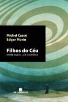 FILHOS DO CEU - ENTRE O VAZIO, LUZ E MATERIA