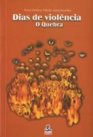 DIAS DE VIOLENCIA - O QUEBRA