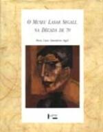 MUSEU LASAR SEGALL NA DECADA DE 70, O - DA CONTEMP