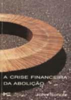CRISE FINANCEIRA DA ABOLICAO (1875-1901), A
