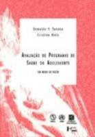 AVALIACAO DE PROGRAMAS DE ATENCAO A SAUDE DO ADOLE