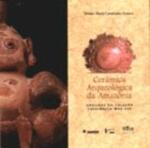 CERAMICA ARQUEOLOGICA DA AMAZONIA - VASILHAS DA CO