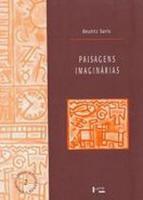PAISAGENS IMAGINARIAS - INTELECTUAIS, ARTE E MEIOS