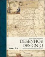 DESENHO E DESIGNIO - O BRASIL DOS ENGENHEIROS MILI