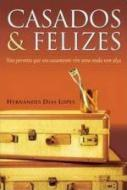 CASADOS & FELIZES