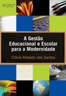 GESTAO EDUCACIONAL E ESCOLAR PARA A MODERNIDADE, A