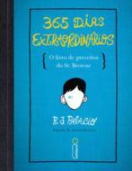 365 DIAS EXTRAORDINARIOS - O LIVRO DE PRECEITOS DO