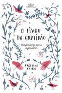 LIVRO DA GRATIDAO, O - INSPIRACAO PARA AGRADECER