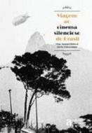 VIAGEM AO CINEMA SILENCIOSO DO BRASIL