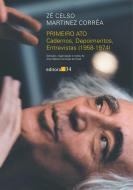 PRIMEIRO ATO - CADERNOS, DEPOIMENTOS, ENTREVISTAS