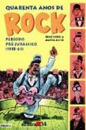 40 ANOS DE ROCK - V. 01 - PERIODO PRE-JURASSICO