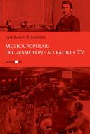 MUSICA POPULAR - DO GRAMOFONE AO RADIO E TV