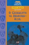 CASAMENTO DA ARARINHA-AZUL, O - TEATRO