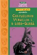 CHAPEUZINHO VERMELHO E O LOBO-GUARA - TEATRO